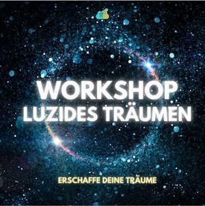 Workshop Luzides Träumen